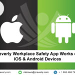 How-Does-Preverly-Workplace-Safety-App-Works-on-iOS-and-Android-Devices